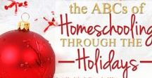 Homeschooling Through the Holidays / Posts from Life of a Homeschool Mom series 2015