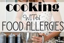 Allergy Friendly Cooking / Food Allergy cooking and baking tips and tricks.