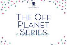 The Off Planet Series / Ink Monster   Aileen Erin   Off Planet   Teen scifi   Scifi romance    Maite Martinez   #inkmonsterbooks