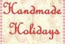 Handmade Holiday / Gifts from the heart
