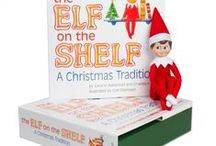 Elf On a Shelf / . / by Sue Hirtle