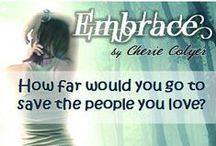 Embrace Series / My young adult, paranormal, romance, thriller.