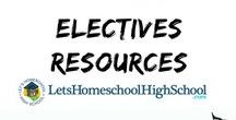 Electives - High School Homeschool / From foreign language to drafting - - and everything in between