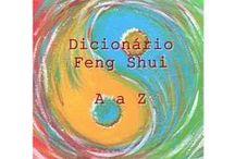 Dicionário de Feng Shui: A a Z / Que tal compreender os termos utilizados pelos especialistas de Feng Shui e Radiestesia?  De A a Z os termos serão atualizados, explorados e incorporados nessa postagem. Se você tem dúvida escreva nos comentários ou pelo e-mail: atelienatureza@gmail.com