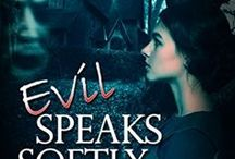 Novel- Evil Speaks Softly / Everyone has a story to tell. Even the dead.   They were never supposed to find love.  Liv never questioned her demanding nocturnal muse, or the strange incidents in her old, family home until she met Gage. His job was to watch her from afar, not reveal the truth about the curse and the stories of the dead.   They've broken all the rules.
