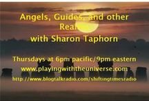 Angels Guides and other Realms with Sharon Taphorn / Join Sharon each week as she shares messages of love, transformation and healing from the Angels, Masters and other Beings of Lights. 6pm pacific/9pm eastern http://www.blogtalkradio.com/shiftingtimesradio     Each week features a guide or angel. How they can assist us and working with their energy. Discussions, meditations and spiritual guidance. Mini Angel Sessions are offered in the last segment of the show
