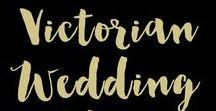 Victorian Wedding Ideas / Victorian Wedding Ideas