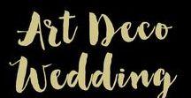 Art Deco Wedding Ideas / art deco wedding ideas