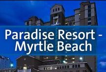 Paradise Resort - Myrtle Beach, South Carolina / Paradise Resort Myrtle Beach is centrally located to all the amenities the Grand Strand offers. No matter what season you visit, there will be tons of activities to keep you busy. There are 60 miles of beautiful white sand beaches that provide a relaxing environment for the whole family.