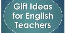 Gift Ideas for English Teachers / Ideas for giving gifts to English or Language Arts teachers.  Gifts for birthdays, holidays, or teacher appreciation.