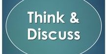 Think & Discuss / These are lessons that ask students to think deeply about what they've read and then discuss their thoughts with their peers.