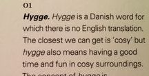 HYGGE / The Danish concept of creating warmth, connection and well being.