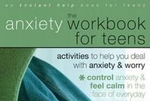 Teens and Anxiety / Understand how anxiety affects teens and what can be done to help.