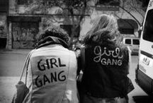 GIRL GANG / Because who needs men when you've got your Girl Gang?