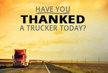 Thank a Trucker / Thank you to truckers and their families for all that they do!