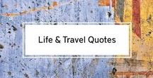Life & Travel Quotes / Some of our favourite travel quotes. For more inspiring travel stories check out our blog www.blankcanvasvoyage.com