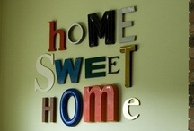 Ideas: HOME Sweet HOME / by Tonya @ Bonfire Boutique