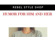 Humor for Him and Her / Fashion and Humor all in One