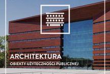 Obiekty Użyt. Publicznej / architektura