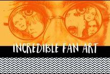 Incredible Fan Art / Fan art from tv, films and books