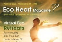 Eco Heart Magazine-Winter 13/14 / A magazine about Spirituality, Environment, Art & Healing. Get your free subscription to this quarterly magazine at: www.EcoHeartRetreats.com  Contributors and articles in the Winter 2013/14 issue of Eco Heart Magazine.