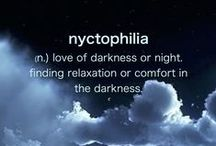 Nyctophilia, Selenophilia.. / My passion for night, Moon and darkness.