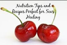 Nutrition / What you put in your body is essential to scar healing.