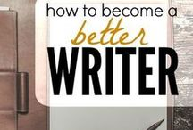 Become a Better Writer / How to become a better writer; writing tips