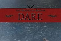 YA Novel: Dare (The Blades of Acktar Book 1) / Third Blade Leith Torren never questions his orders or his loyalty to King Respen until an arrow wound and a prairie blizzard drive him onto the doorstep of the girls whose family he helped destroy. Survival depends on obedience, but freedom beckons. How far does he dare go to resist the king and his Blades?