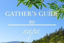NAPA VALLEY / Gather's guide to NAPA VALLEY: where to stay, dine + drink, shop, unwind and explore in wine country.