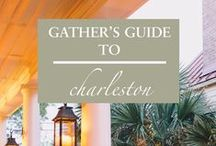 CHARLESTON / Gather's guide to CHARLESTON: where to stay, dine + drink, shop, unwind and explore in the Holy City.