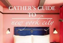 NEW YORK CITY / Gather's guide to NEW YORK CITY: where to stay, dine + drink, shop, unwind and explore in Manhattan.