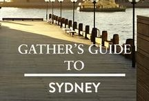 SYDNEY / Gather's guide to SYDNEY: where to stay, dine + drink, shop, unwind and explore in the Harbour City.