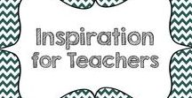 Inspiration for Teachers / All things positive and wonderful for teachers!
