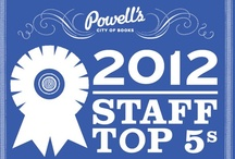 Staff Top 5s of 2012 / Every December, we ask our coworkers to share their top five favorite books of the previous year. And every year the responses remind us what an eclectic, passionate, and interesting group of readers we work with. This year was no exception. Check out the full results below.  / by Powell's Books