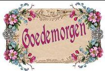 Goedemorgen / Fijne dag / Good Morning Vintage Style / Goedemorgen / Fijne dag plaatjes (Nederlands en Engels) in vintage style