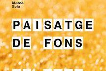 Exhibition PAISATGE DE FONS