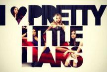 Pretty Little Liars / by Lisa Christine