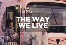 THE WAY WE LIVE / Some inspiration lifestyle