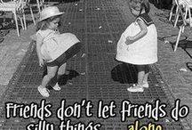 .Best Friends / Dedicated to friendship.