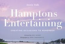 Hamptons Entertaining:Creating Occasions to Remember / by Annie Falk, http://www.amazon.com/Hamptons-Entertaining-Creating-Occasions-Remember/dp/1617691453