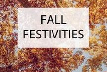 "Fall Festivities / ""Life starts all over again when it gets crisp in the fall"""