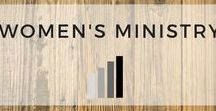 Women's Ministry / Organizing and developing women's ministry teams and events.