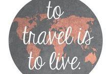 Wanderlust / Travel and travel everywhere!
