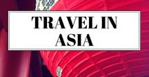 Asian Travel Adventures / Travel inspiration for Asia - a region full of exciting food to try and places to explore.