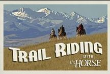 Trail Riding Tips & Camping with Horses / Articles, resources and ideas for the recreational rider.