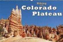 """Hiking on the Colorado Plateau / Travel Calendar """"Hiking on the Colorado Plateau: on foot, on horseback and by car through the National Parks of Arizona and Utah"""""""
