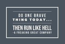 Freaking Great: Quotes / Quotes about Life + Business that keep it real.