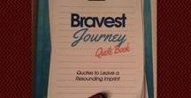 Bravest Journey Blog Posts / Topic: Be Brave, Bravest Journey, Inspirational, Quotes