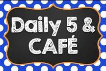 Daily 5 & CAFE